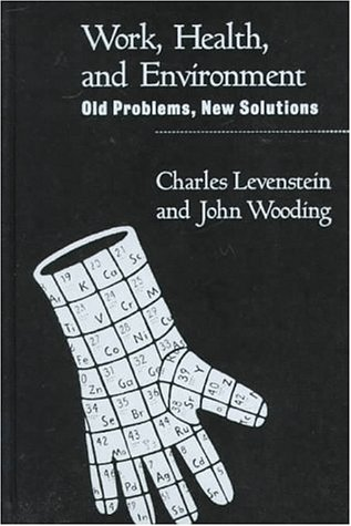 Work, Health, and Environment: Old Problems, New Solutions 9781572302334