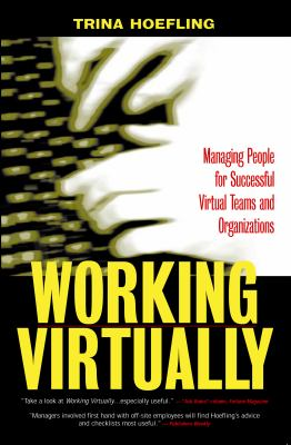 Working Virtually: Managing People for Successful Virtual Teams and Organizations 9781579220693