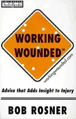 Working Wounded: Advice That Adds Insight to Injury 9781570425554