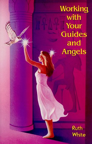 Working with Your Guides and Angels 9781578630165
