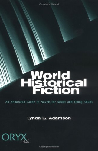 World Historical Fiction: An Annotated Guide to Novels for Adults and Young Adults 9781573560665
