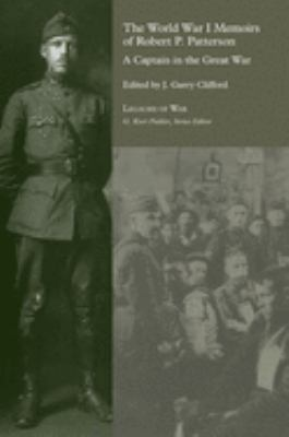 World War I Memoirs of Robert P. Patterson: A Captain in the Great War 9781572338470