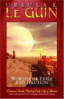Worlds of Exile and Illusion: Three Complete Novels of the Hainish Series in One Volume 9781574535808