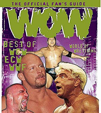 Wow: World of Wrestling: Best of WWF, WCW, Ecw 9781572433519
