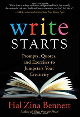 Write Starts: Prompts, Quotes, and Exercises to Jumpstart Your Creativity 9781577316893