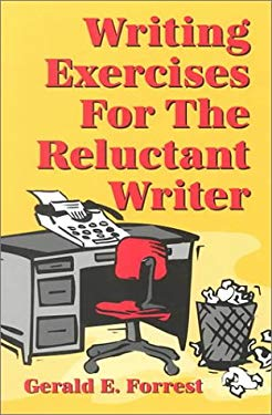 Writing Exercises for the Reluctant Writer 9781571972033