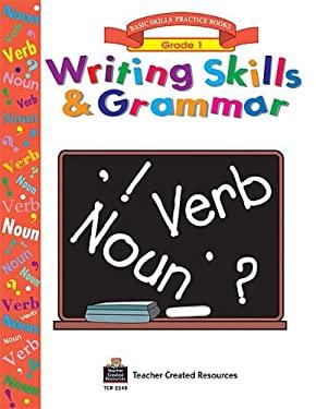 Writing Skills & Grammar, Grade 1 9781576902455