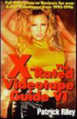 X-Rated Videotape Guide 6 9781573921022