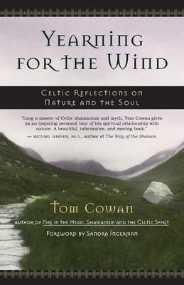 Yearning for the Wind: Celtic Reflections on Nature and the Soul 9781577314110