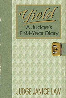 Yield: A Judge's Fir$t-Year Diary 9781571684059