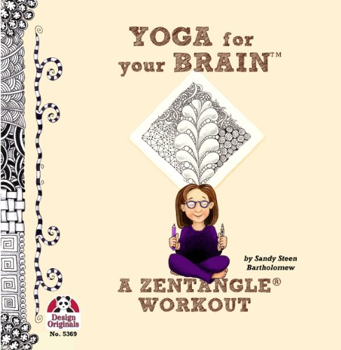 Yoga for Your Brain: A Zentangle Workout 9781574216981