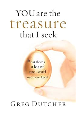 You Are the Treasure That I Seek: But There's a Lot of Cool Stuff Out There, Lord 9781572933095