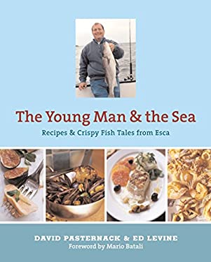 Young Man and the Sea: Recipes and Crispy Fish Tales from Esca 9781579652760