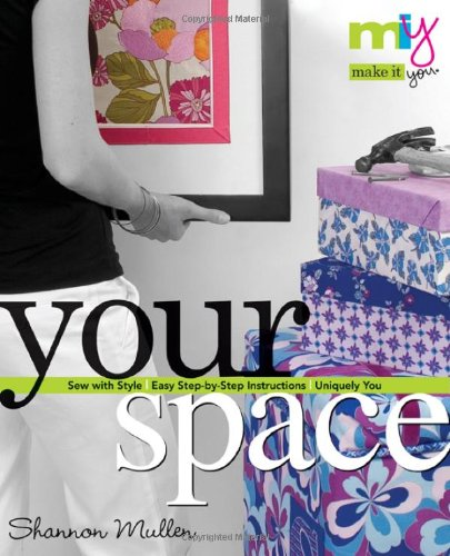 Your Space: Sew with Style, Easy Step-By-Step Instructions, Uniquely You 9781571204219