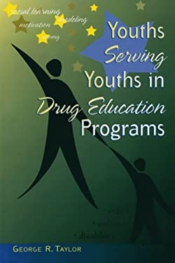 Youths Serving Youths in Drug Education Programs 9781578860395