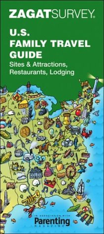Zagat U.S. Family Travel Guide (Zagat S.) Zagatsurvey