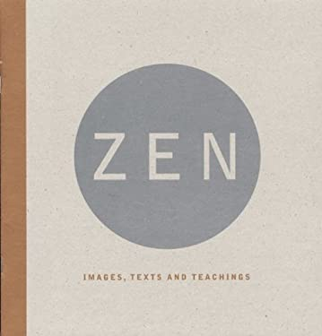 Zen: Images, Texts, and Teachings 9781579651664