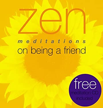 Zen Meditations on Being a Friend [With Meditation CD] 9781570716454
