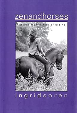 Zen and Horses: Lessons from a Year of Riding 9781579545482