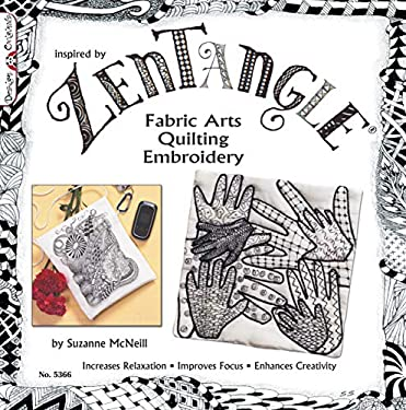 Zentangle: Fabric Arts Quilting Embroidery 9781574216950