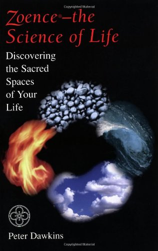 Zoence--The Science of Life: Discovering the Sacred Spaces of Your Life 9781578630424