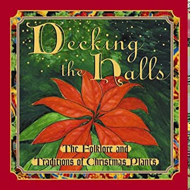 decking the halls: The folklore and traditions of christmas plants 9781572233836