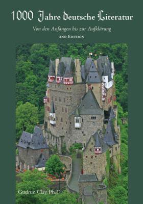 1,000 Jahre Deutsche Literatur: Von Den Anfangen Bis Zur Aufklarung 9781585102877