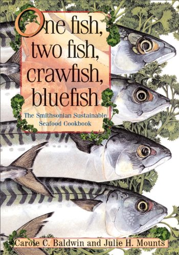 One Fish, Two Fish, Crawfish, Bluefish: The Smithsonian Sustainable Seafood Cookbook 9781588341693