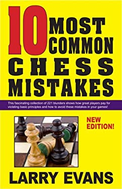 10 Most Common Chess Mistakes: ...and How to Fix Them! 9781580422895