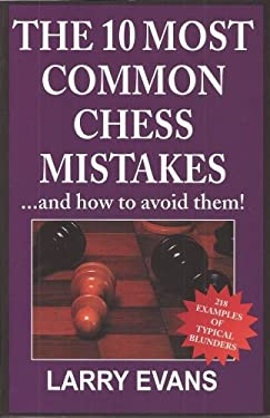 10 Most Common Chess Mistakes...and How to Avoid Them, 2nd Edition 9781580420426