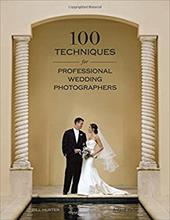 100 Techniques for Professional Wedding Photographers 7173473