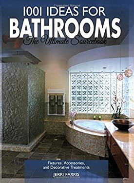 1001 Ideas for Bathrooms: The Ultimate Sourcebook: Fixtures, Accessories and Decorative Treatments 9781589234192