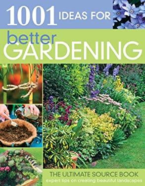 1001 Ideas for Better Gardening 9781580111805