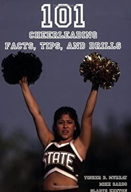 101 Cheerleading Facts, Tips, and Drills 9781585180035