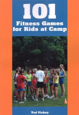 101 Fitness Games for Kids at Camp 9781585180707