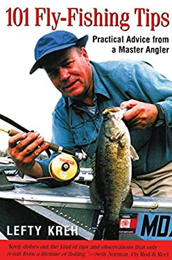 101 Fly-Fishing Tips: Practical Advice from a Master Angler 9781585740352