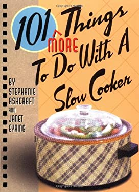 101 More Things to Do with a Slow Cooker 9781586852931