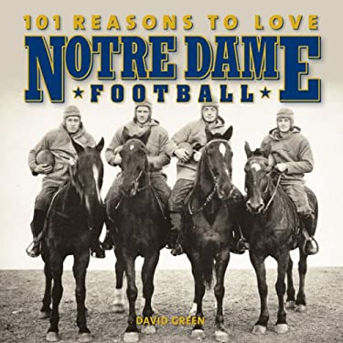 101 Reasons to Love Notre Dame Football 9781584798118