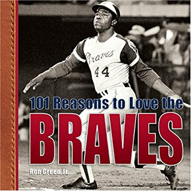 101 Reasons to Love the Braves 9781584796701