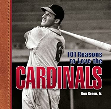 101 Reasons to Love the Cardinals 9781584794981