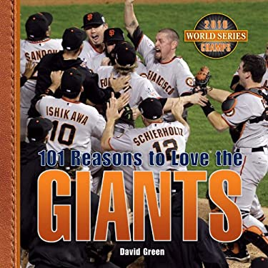 101 Reasons to Love the Giants 9781584795667