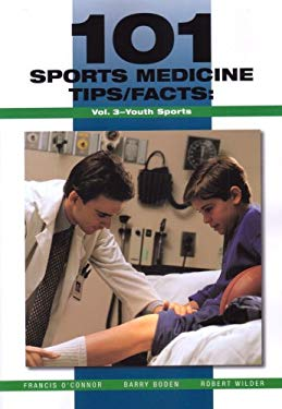 101 Sports Medicine Tips/Facts Vol. 3: Youth Sports 9781585180769
