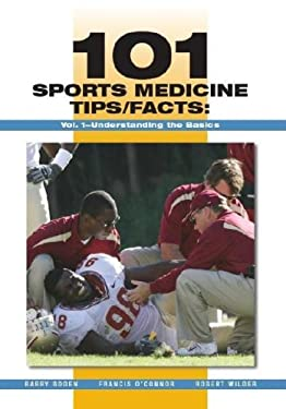 101 Sports Medicine Tips/Facts, Volume 1: Understanding the Basics 9781585180554