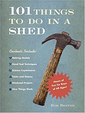 101 Things to Do in a Shed 9781584794936