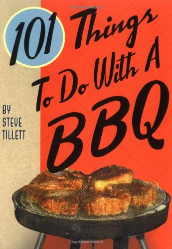 101 Things to Do with a BBQ 9781586856984
