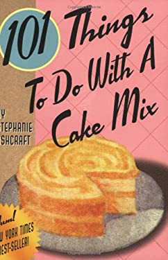 101 Things to Do with a Cake Mix 9781586852177
