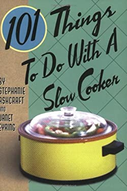 101 Things to Do with a Slow Cooker 9781586853174
