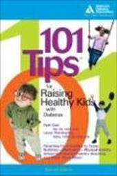 101 Tips for Raising Healthy Kids with Diabetes 7139154