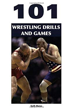 101 Wrestling Drills and Games 9781585189625