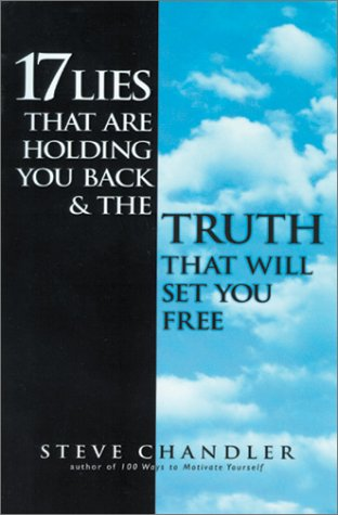 17 Lies That Are Holding You Back and the Truth That Will Set You Free 9781580632157